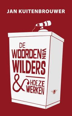 De woorden van Wilders en waarom ze werken