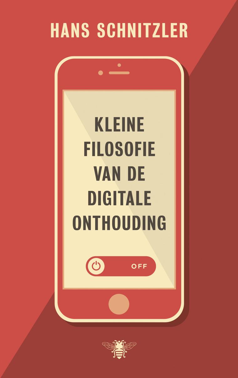 Kleine Filosofie Van De Digitale Onthouding De Bezige Bij