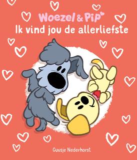 Woezel & Pip – Ik vind jou de allerliefste