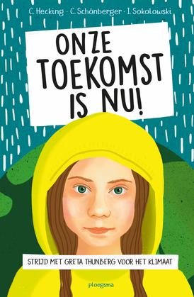 Greta Thunberg: Onze toekomst is nu!